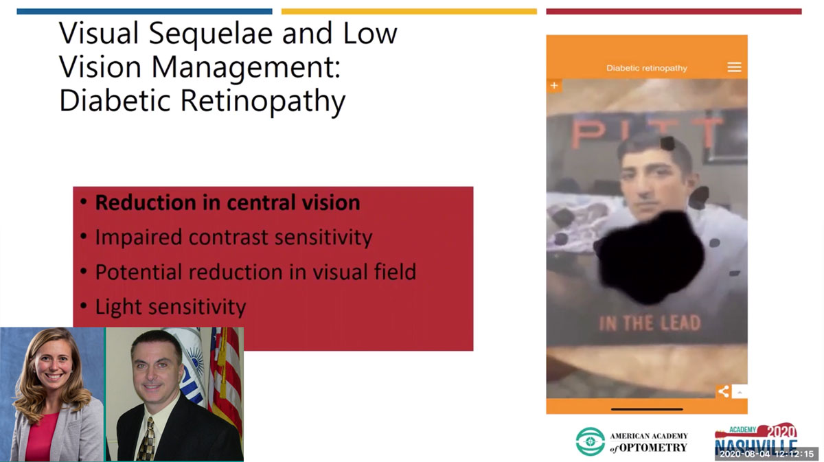 Dr. Kenny demonstrated the visual effects of diabetic retinopathy, including progressing central vision loss and reduced contrast sensitivity.